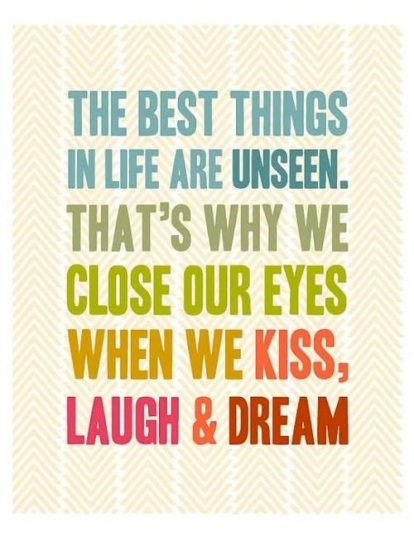 Best Things in Life are Unseen..