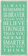 Braver, Stronger and Smarter