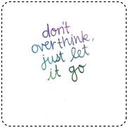 Don't Overthink....