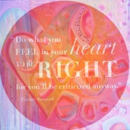 Do what you feel in your heart to be right...