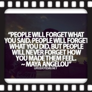 People.... Maya Angelou
