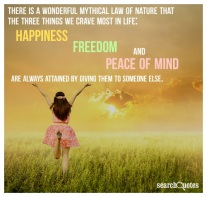 Happiness, Freedom, Peace of Mind