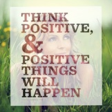 Think Positive...
