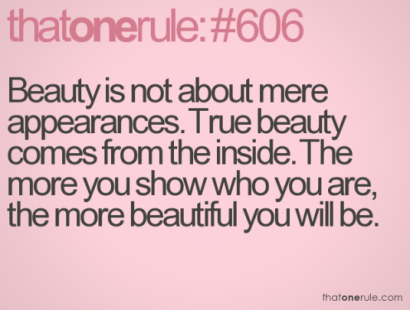 True Beauty comes from the inside