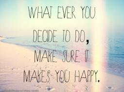 What ever you decide to do...