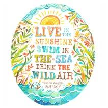 Live in the Sunshine - Ralph Waldo Emerson
