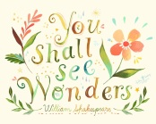 You Shall See Wonders - William Shakespeare