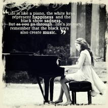 Life is Like a Piano.....