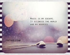 Music is My Escape...