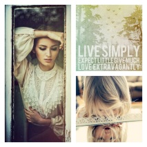 Live Simply, Expect Little, Give Much, Love Extravagantly