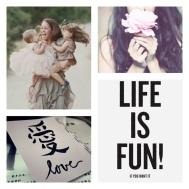 Life is Fun!