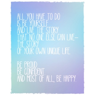 Be Proud, Be Confident, Be Happy