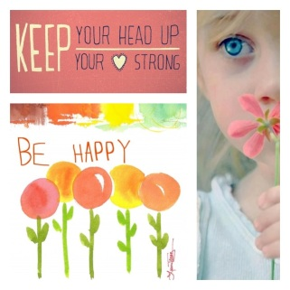 Keep your head up, Keep your heart strong!