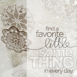 Yes - Find a favorite little something in Every Day!