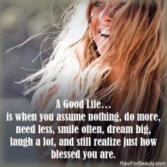 A Good Life....